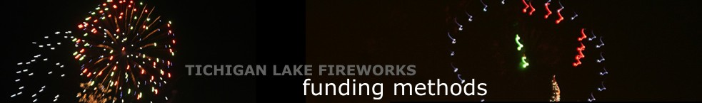 Funding Methods for the Tichigan Lake Fireworks